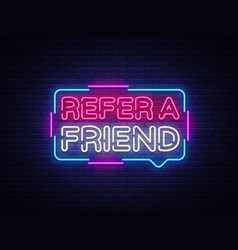 refer a friend neon text refer a friend vector image