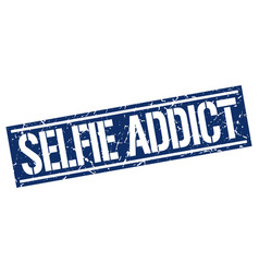 selfie addict square grunge stamp vector image