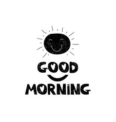 good morning hand drawn style typography poster vector image