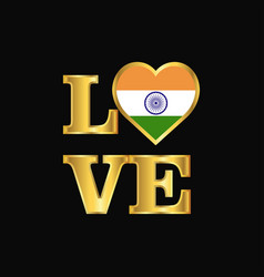 Love typography india flag design gold lettering vector