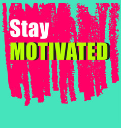 motivation quote with texture background vector image