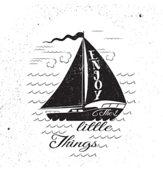 enjoy litttle things hand drawn poster vector image
