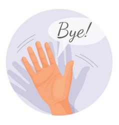 Hand waving goodbye in round vector