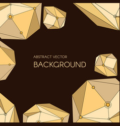 Abstract background with geometry crystals vector