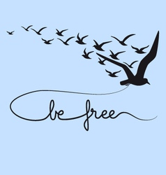 Be free text flying birds vector
