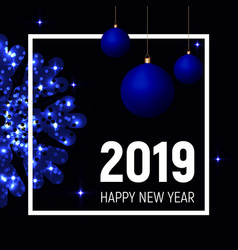 Blue balls and snowflake 2019 new year template vector