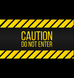 caution do not enter sign danger label yellow and vector image
