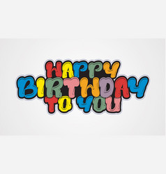happy birthday to you cartoon letter vector image