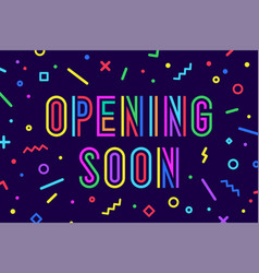 openning soon banner speech bubble poster and vector image
