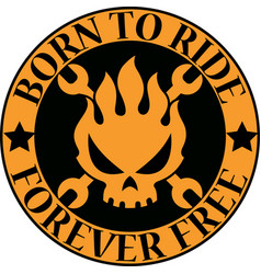 Born to ride monster label vector