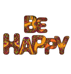 color inscription be happy with a boho pattern vector image vector image