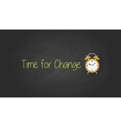 time for change concept with blackboard text vector image vector image