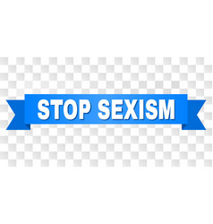 Blue ribbon with stop sexism caption vector