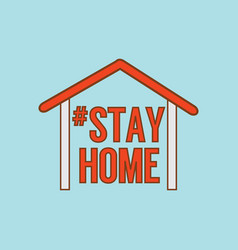 Stay at home text under house roof vector