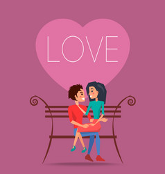 love poster with happy couple sitting on bench vector image