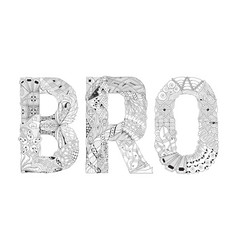 Word bro for coloring decorative zentangle vector