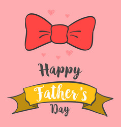 Happy father day greeting art vector