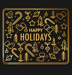 happy holidays greeting card with gold christmas vector image