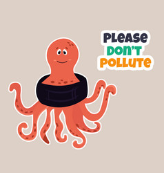 Eco poster stop pollution with cartoon octopus vector