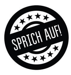 Speak up stamp in german vector