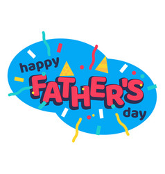 Happy fathers day cartoon sticker with serpantine vector