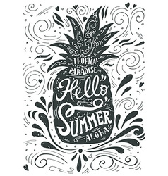 Print Hello summer with a pineapple Hand drawn vector