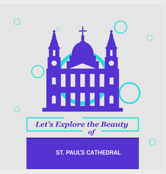 lets explore the beauty of st pauls cathedral vector image