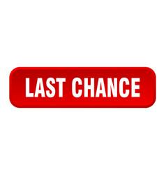 Last chance button last chance square 3d push vector