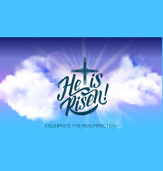 easter poster with he is risen lettering vector image