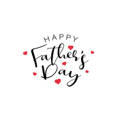 Happy fathers day calligraphy text with mini red vector