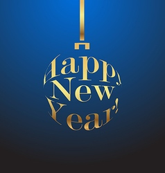 happy new year gold christmas ball on a blue vector image