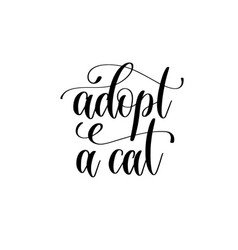 adopt a cat - hand lettering text positive quote vector image