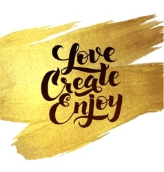 Gold Foil Love Create Enjoy be positive vector image