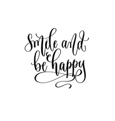 smile and be happy - hand lettering inscription vector image