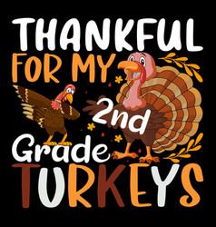 Thankful for my 2nd grade turkeys vector