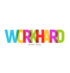 work hard typography big letters text design vector image