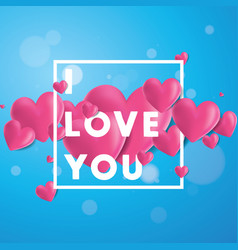 i love you background vector image vector image