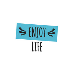 card with lettering enjoy life vector image