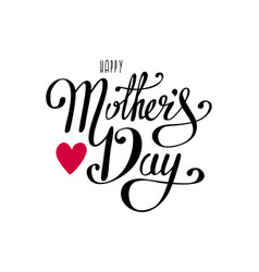 happy mothers day handwritten lettering brush vector image