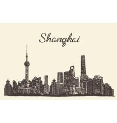 Shanghai skyline engraved drawn sketch vector image