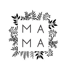 Square frame flowers with word mama vector