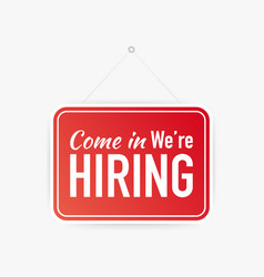 Come in we re hiring hanging sign on white vector