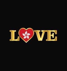 Golden love typography hongkong flag design vector