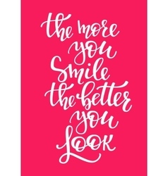More you Smile Better you Look quote typography vector image