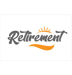 Retirement black hand writing word text vector