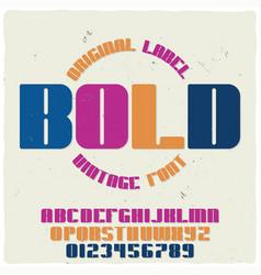 vintage label typeface named bold vector image
