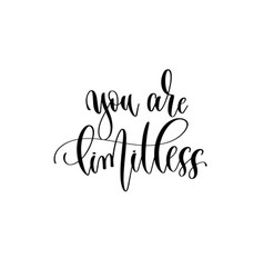 You are limitless - hand lettering inscription vector