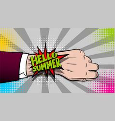 hello summer hand watch comic text pop art vector image vector image