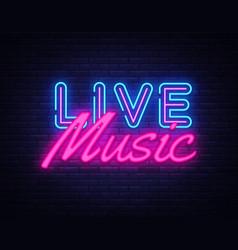 Live music neon sign music design vector