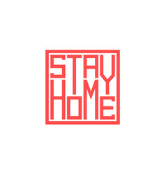 Stay home slogan agitation lettering fashion vector